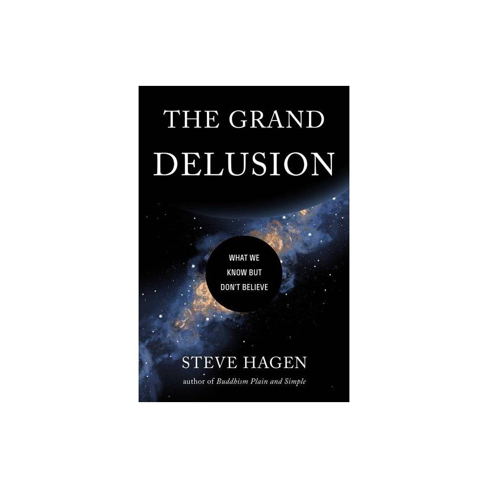 The Grand Delusion By Steve Hagen Paperback
