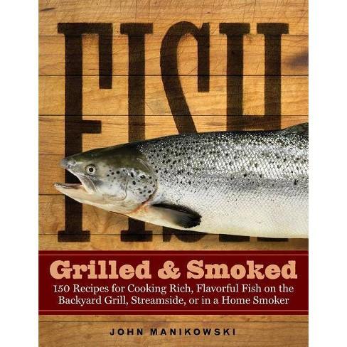Fish Grilled & Smoked - by  John Manikowski (Paperback) - image 1 of 1
