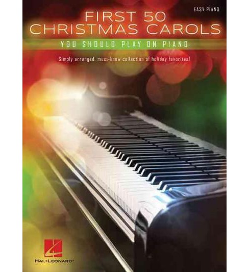 First 50 Christmas Carols You Should Play on the Piano : Easy Piano (Paperback) - image 1 of 1