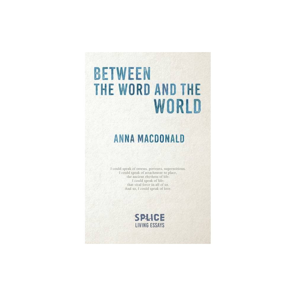 Between The Word And The World By Anna Macdonald Paperback