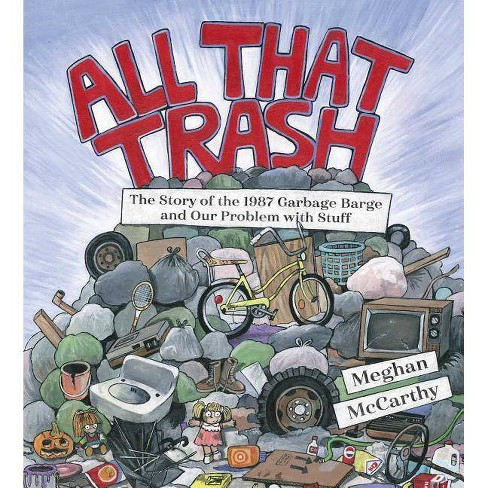 All That Trash - by  Meghan McCarthy (Hardcover) - image 1 of 1