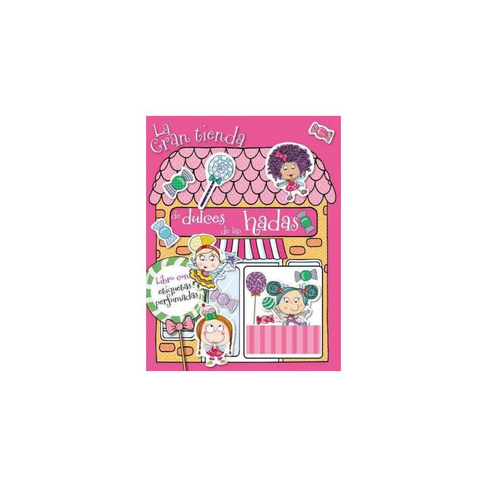 La gran tienda de dulces de las hadas / The Fairies Big Candy Store (Paperback)