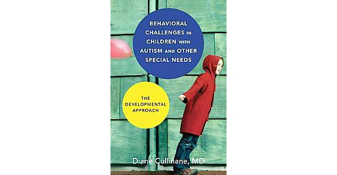 Behavioral Challenges in Children With Autism and Other Special Needs : The Developmental Approach - image 1 of 1