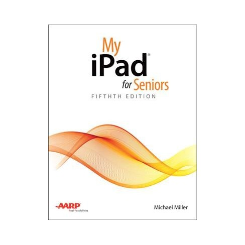 My Ipad For Seniors Myries By Michael Miller Paperback