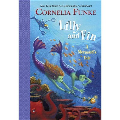 Lilly and Fin - by  Cornelia Funke (Hardcover)