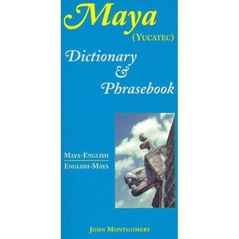 Maya-English/English-Maya Dictionary and Phrasebook - by  John Montgomery (Paperback) - image 1 of 1