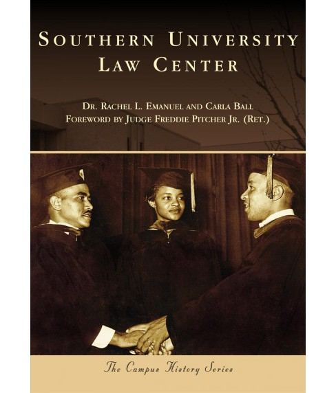 Southern University Law Center -  by Rachel L. Emanuel & Carla Ball (Paperback) - image 1 of 1
