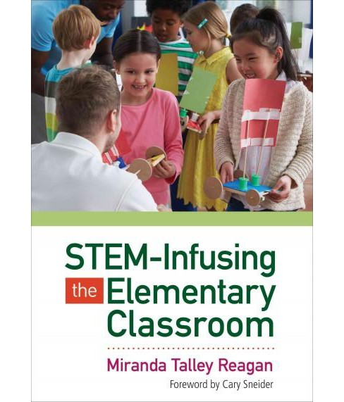 STEM-Infusing the Elementary Classroom (Paperback) (Miranda Talley Reagan) - image 1 of 1