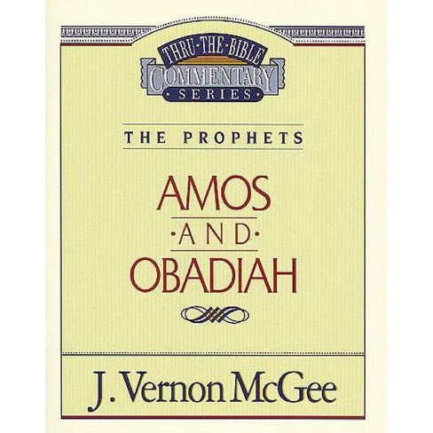 Thru the Bible Vol. 28: The Prophets (Amos/Obadiah) - by  J Vernon McGee (Paperback) - image 1 of 1