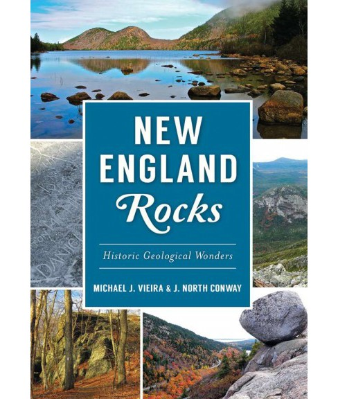 New England Rocks : Historic Geological Wonders (Paperback) (Michael J. Vieira & J. North Conway) - image 1 of 1