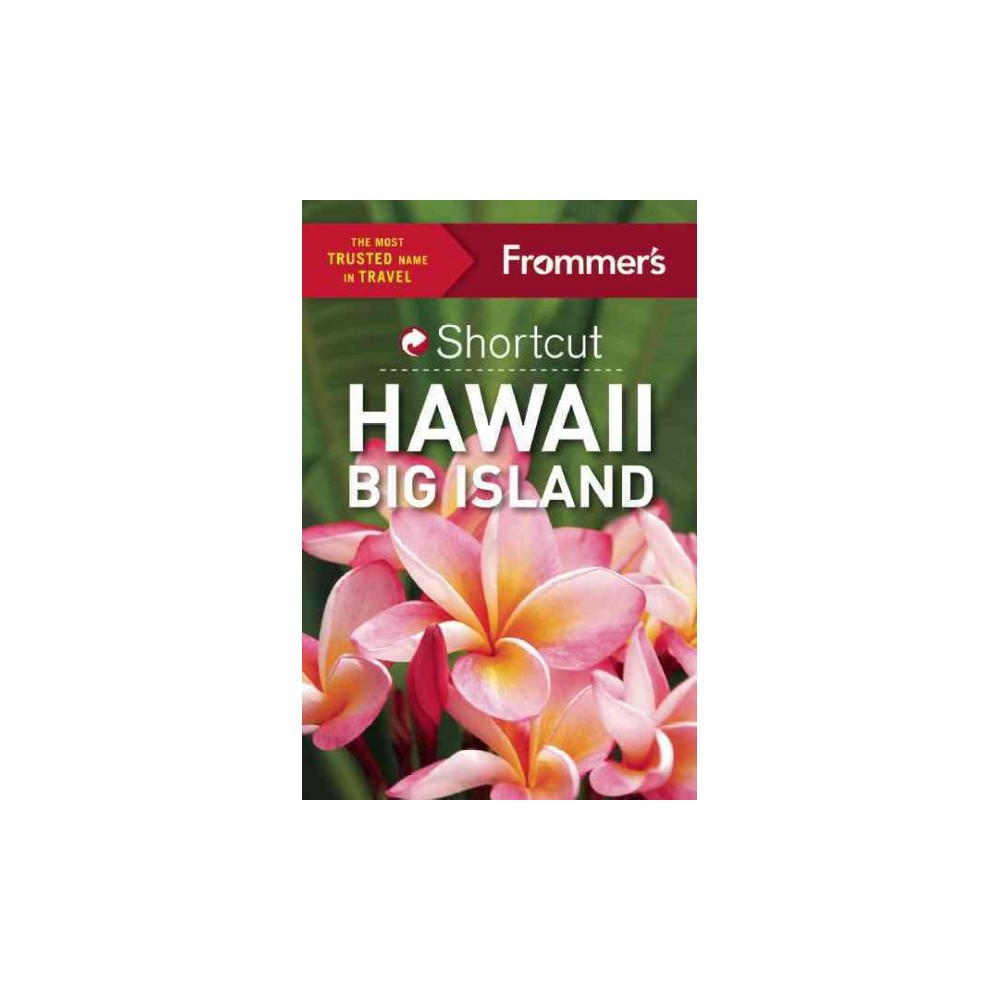 Frommer's Shortcut Hawaii Big Island ( Frommer's Shortcuts) (Paperback)