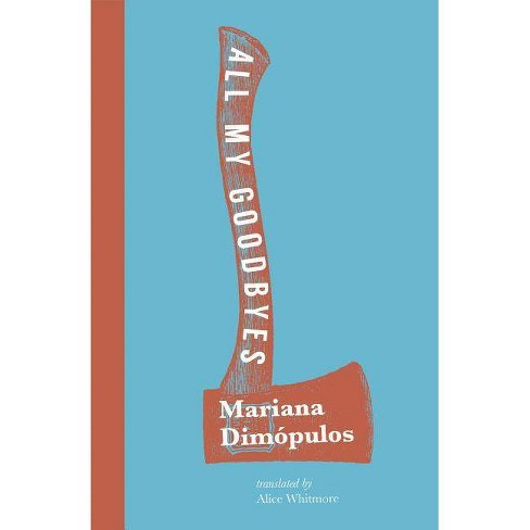All My Goodbyes - by  Mariana Dimopulos (Paperback) - image 1 of 1