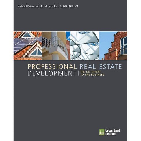Professional Real Estate Development - 3 Edition by  Richard Peiser & David Hamilton (Hardcover) - image 1 of 1