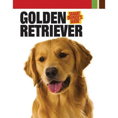 Golden Retriever - (Smart Owner's Guide (Hardcover)) (Mixed media product) - image 1 of 1
