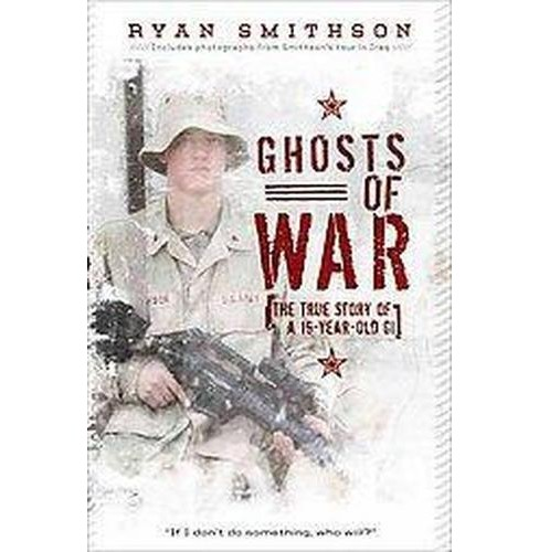 Ghosts of War : The True Story of a 19-Year-old GI (Paperback) (Ryan Smithson) - image 1 of 1