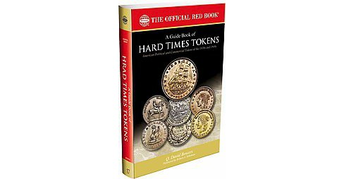 Guide Book of Hard Times Tokens : Political Tokens and Store Cards 1832-1844, History, Values, Rarities - image 1 of 1