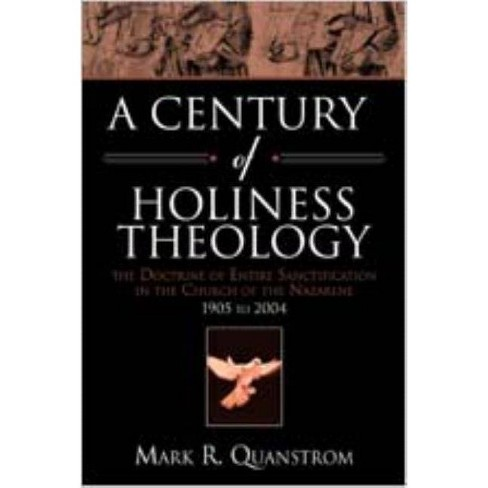 A Century of Holiness Theology - by  Mark R Quanstrom (Paperback) - image 1 of 1