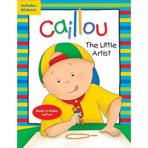 Caillou: The Little Artist - (Paperback) - image 1 of 1