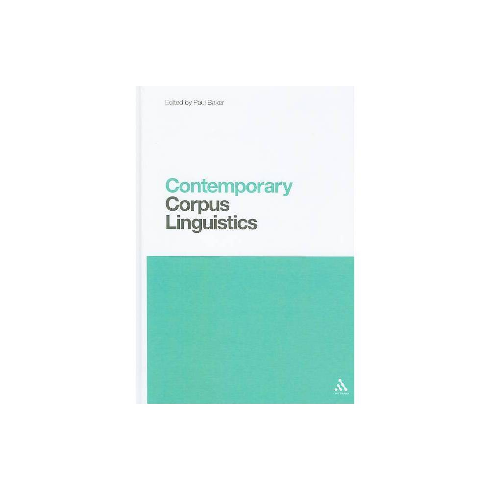 Contemporary Corpus Linguistics - (Contemporary Studies in Linguistics) (Hardcover)