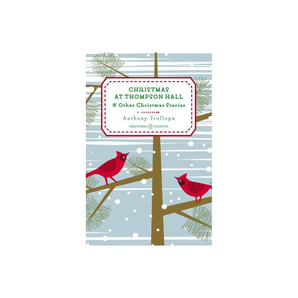 Christmas At Thompson Hall Penguin Christmas Classics By Anthony Trollope Hardcover