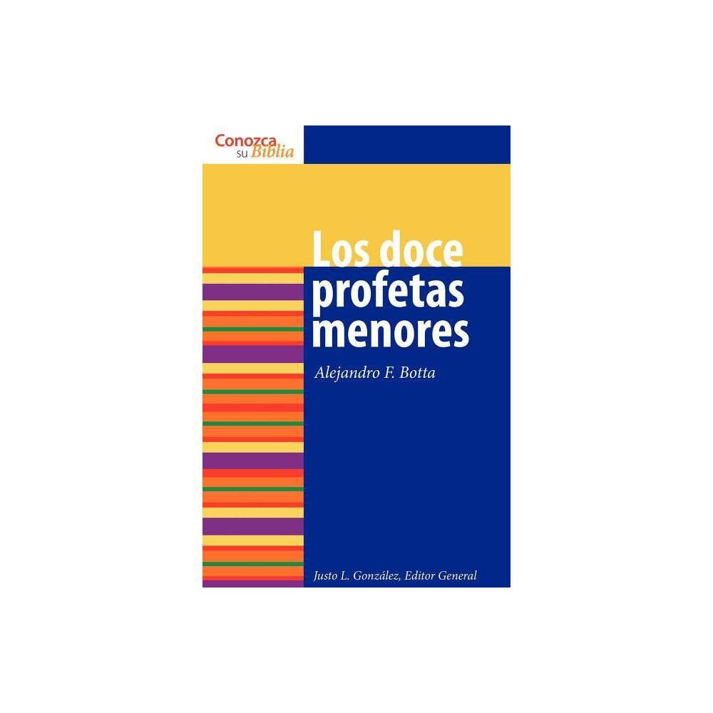 Los Doce Profetas Menores Conozca Su Biblia By Alejandro F Botta Paperback
