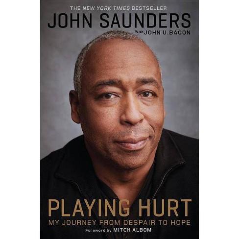 Playing Hurt - by  John Saunders & John U Bacon (Hardcover) - image 1 of 1
