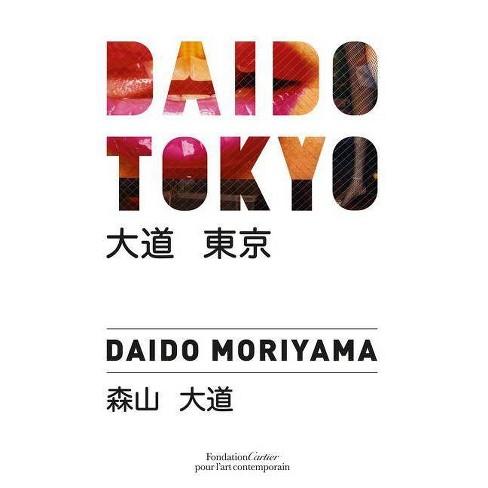 Daido Tokyo - by  Daido Moriyama (Hardcover) - image 1 of 1