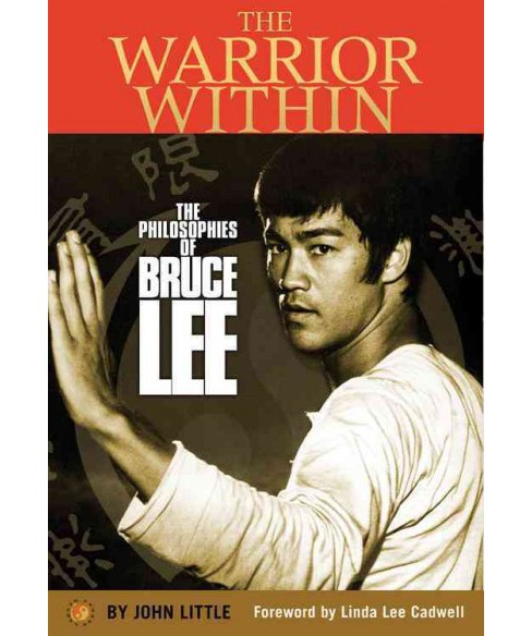Warrior Within : The Philosophies of Bruce Lee (Hardcover) (John Little) - image 1 of 1