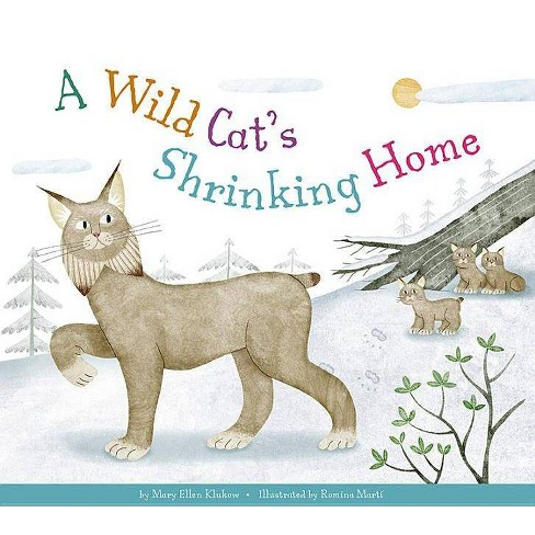 A Wild Cat's Shrinking Home - (Animal Habitats at Risk) by  Mary Ellen Klukow (Hardcover) - image 1 of 1