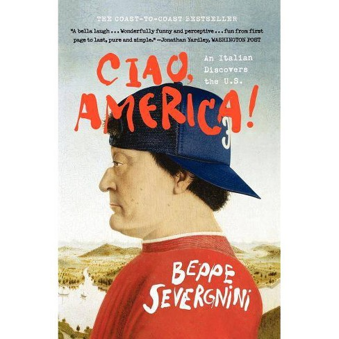 Ciao, America! - by  Beppe Severgnini (Paperback) - image 1 of 1