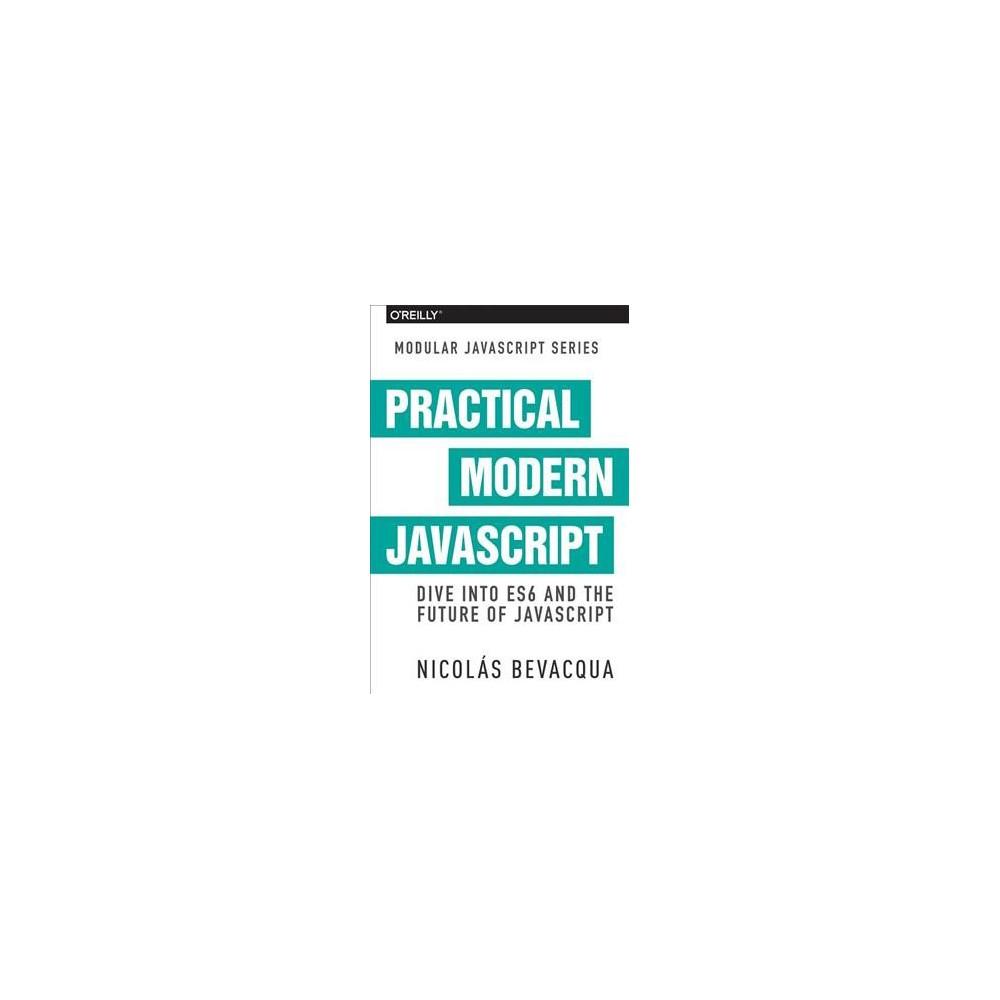 Practical Modern Javascript (Paperback) (Nicolas Bevacqua)