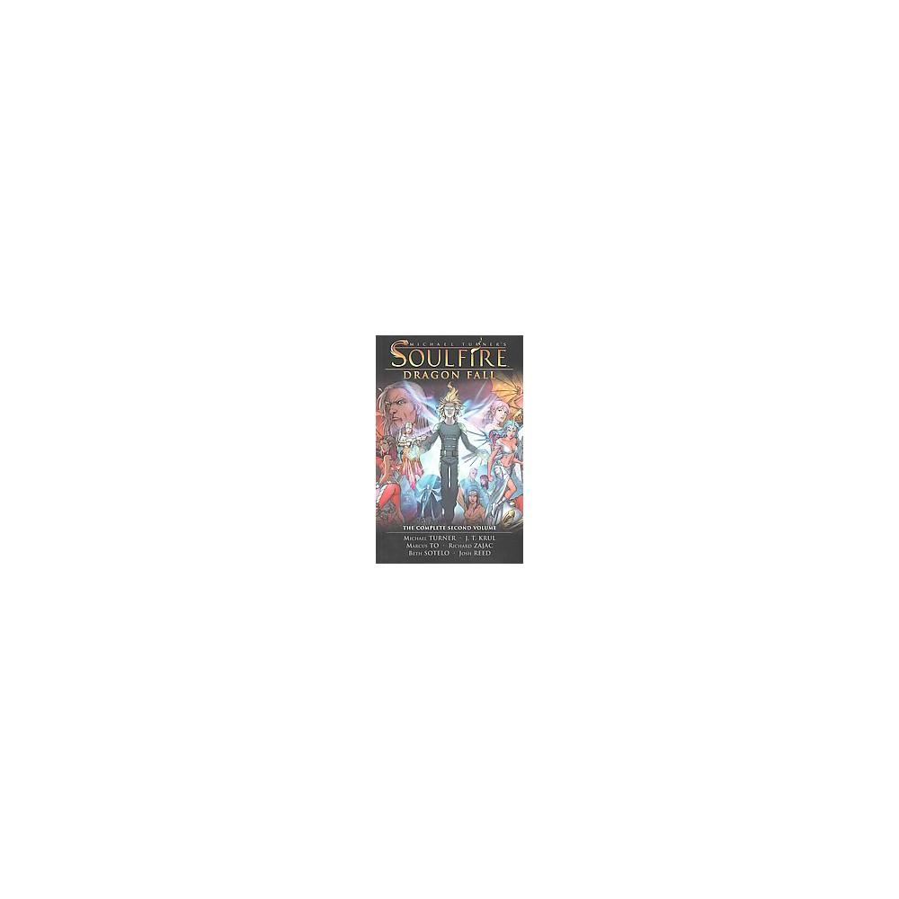 Michael Turner's Soulfire 2 : Dragon Fall (Paperback) (J. T. Krul & Marcus To & Amanda McMurray)