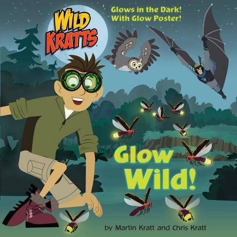 Glow Wild! (Wild Kratts) - (Pictureback(r)) by  Chris Kratt & Martin Kratt (Paperback) - image 1 of 1