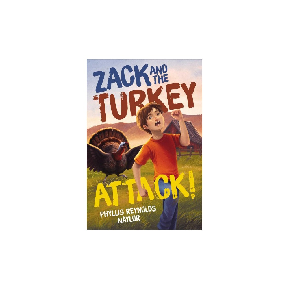 Zack and the Turkey Attack! - (Caitlyn Dlougy) by Phyllis Reynolds Naylor (Hardcover)