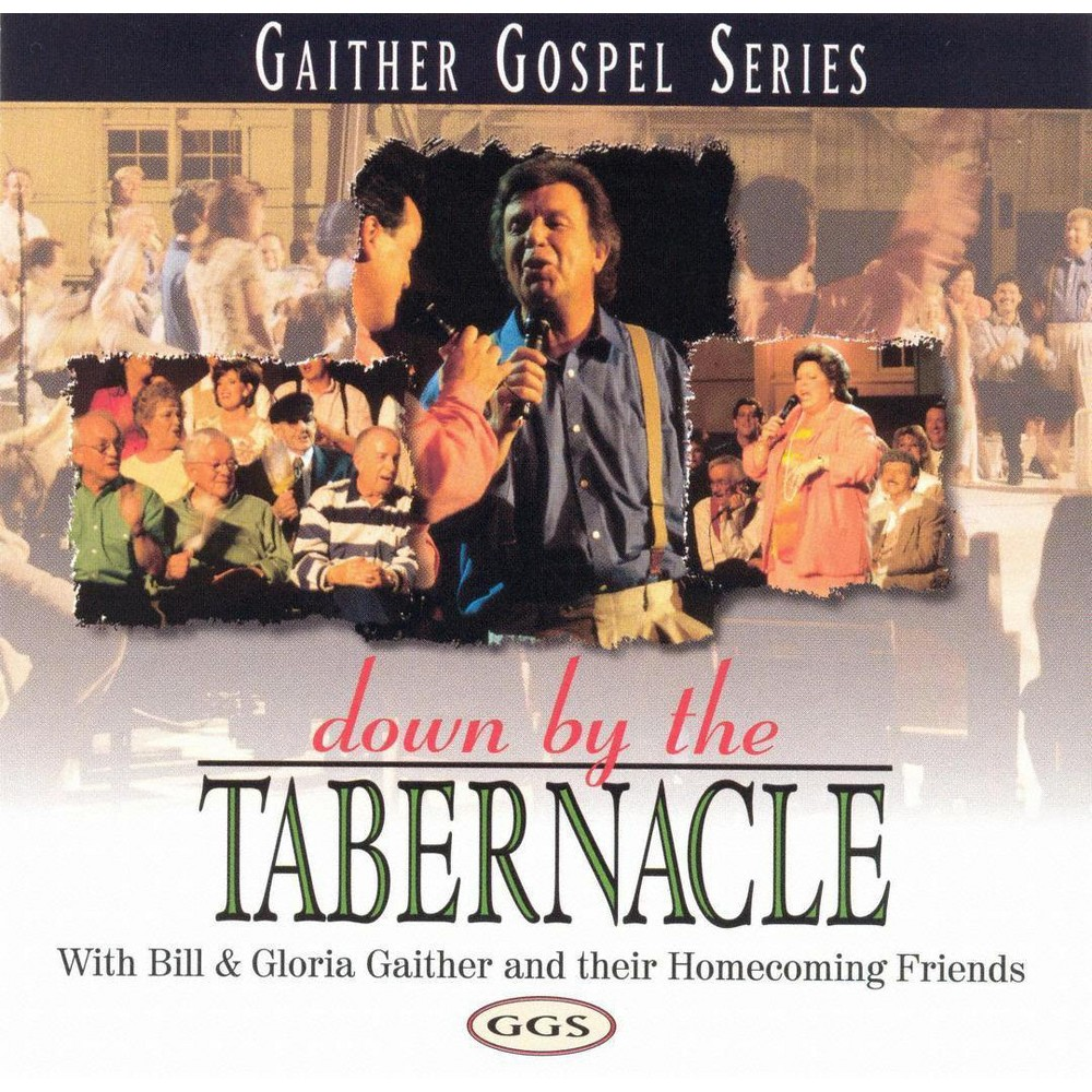 Bill & Glor Gaither - Down By The Tabernacle (CD)