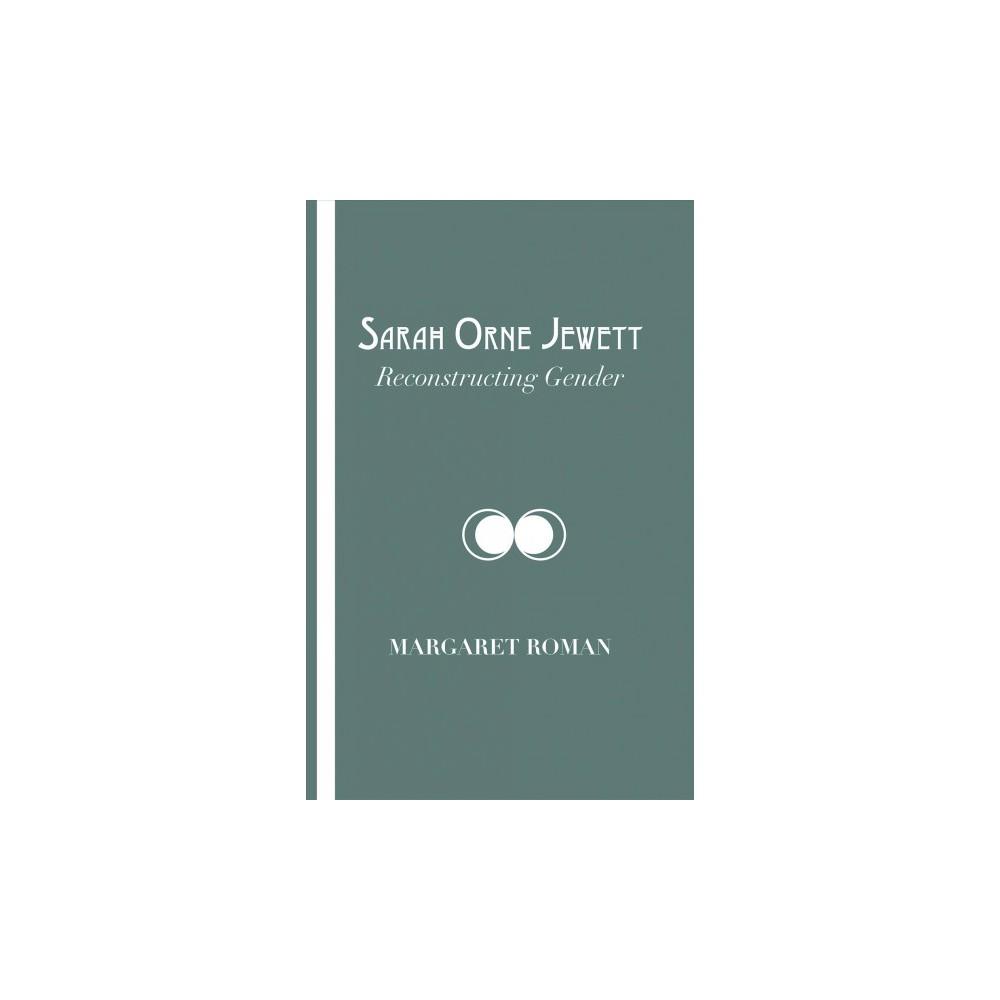 Sarah Orne Jewett : Reconstructing Gender (Reprint) (Paperback) (Margaret Roman)