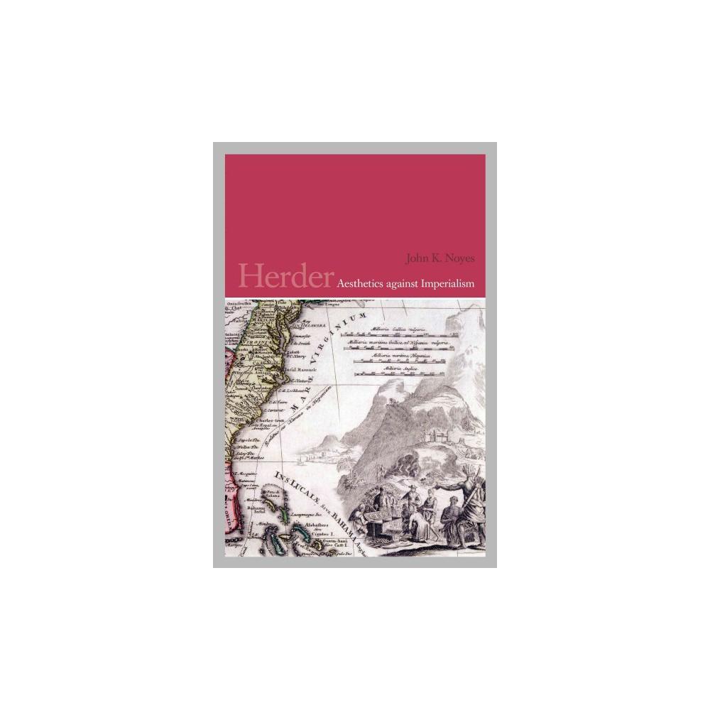 Herder : Aesthetics Against Imperialism (Hardcover) (John K. Noyes)