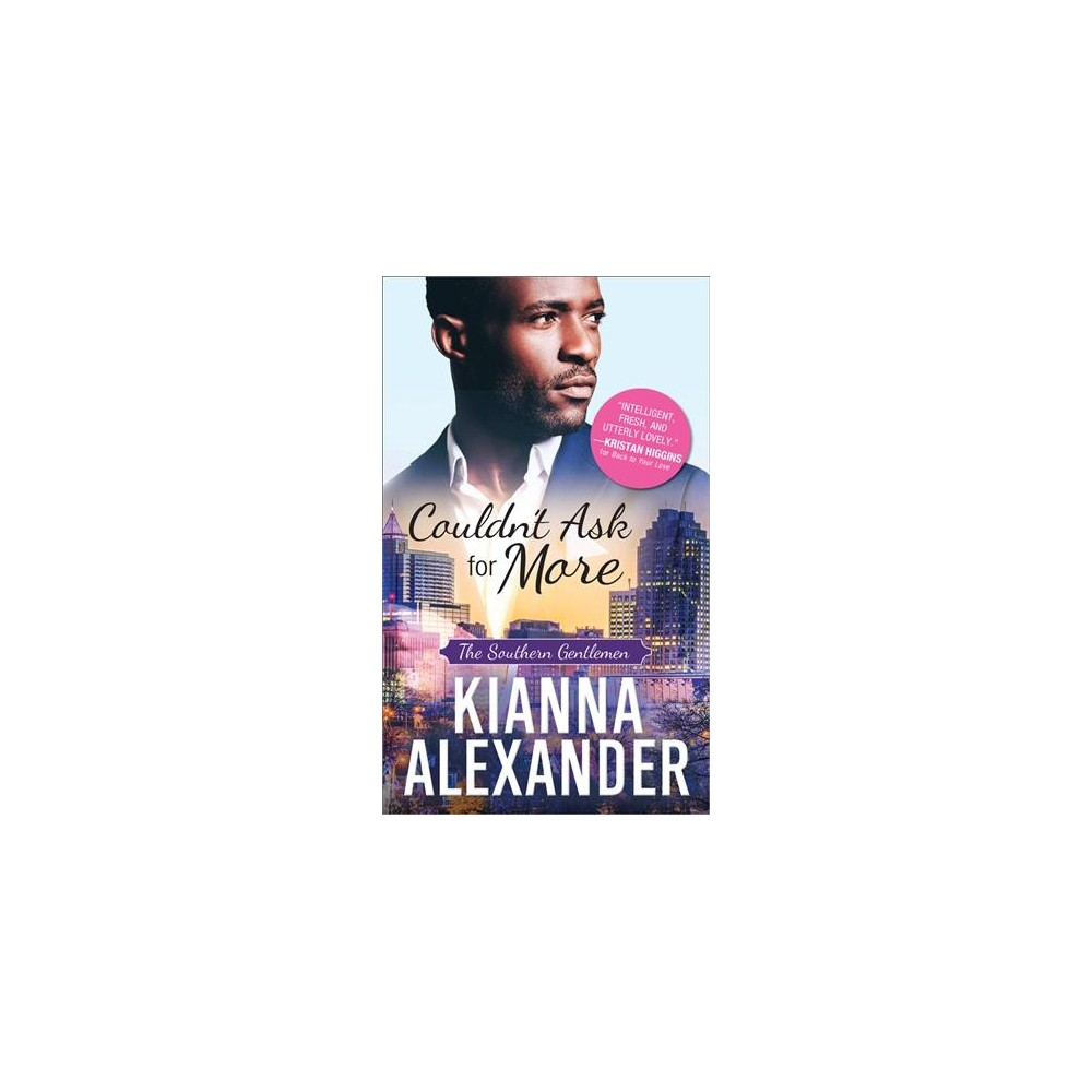Couldn't Ask for More - (Southern Gentlemen) by Kianna Alexander (Paperback)