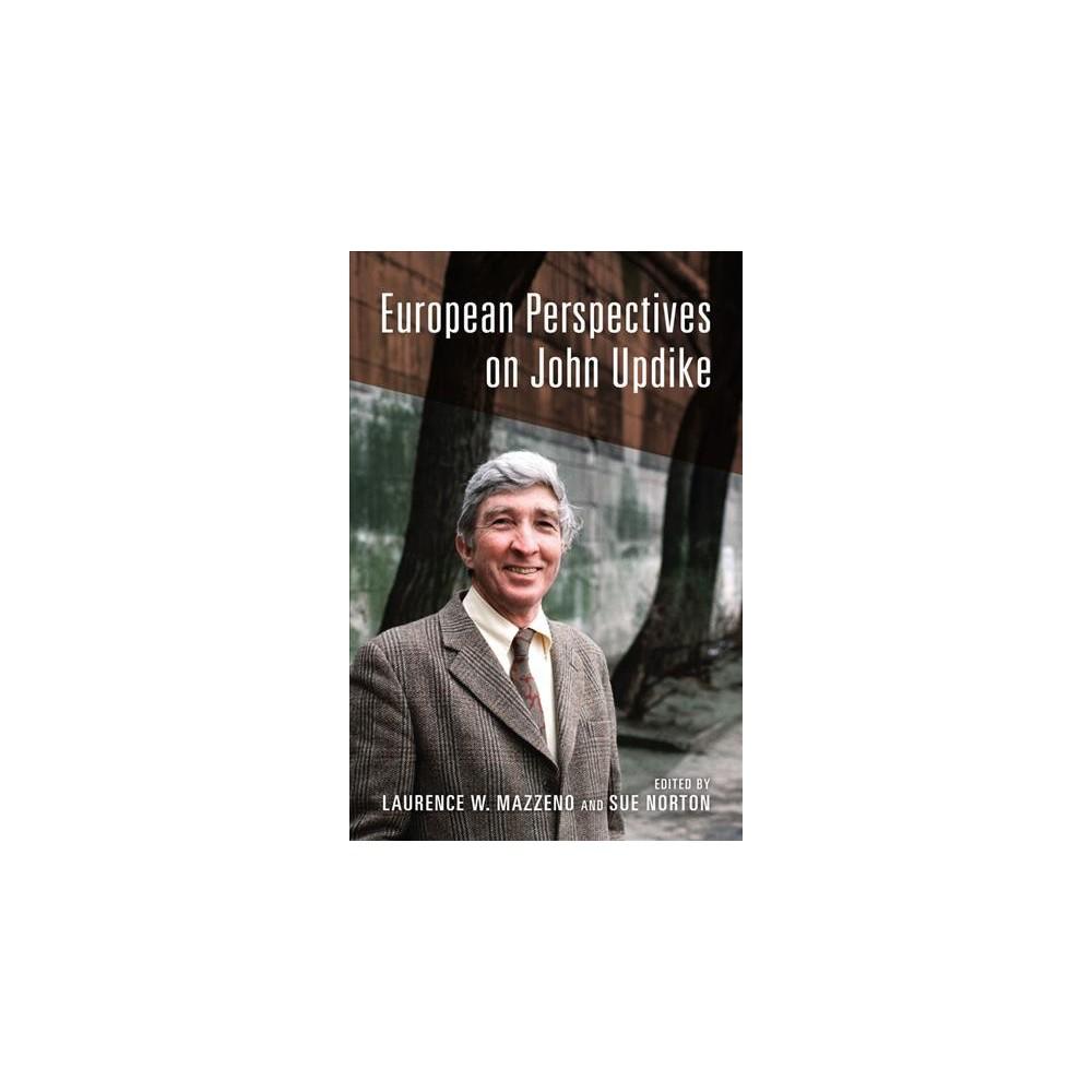 European Perspectives on John Updike - (Hardcover)