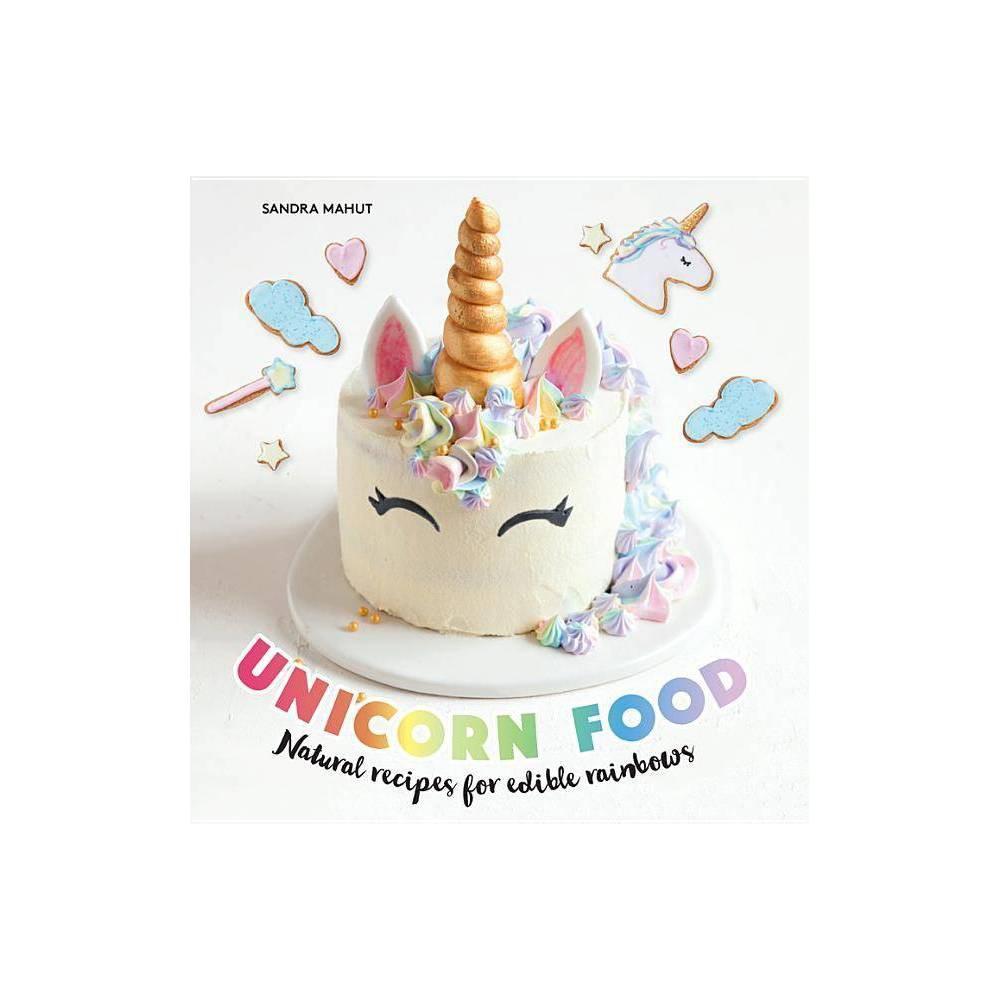 Unicorn Food By Sandra Mahut Hardcover