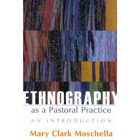Ethnography as a Pastoral Practice - by  Mary Clark Moschella (Paperback) - image 1 of 1