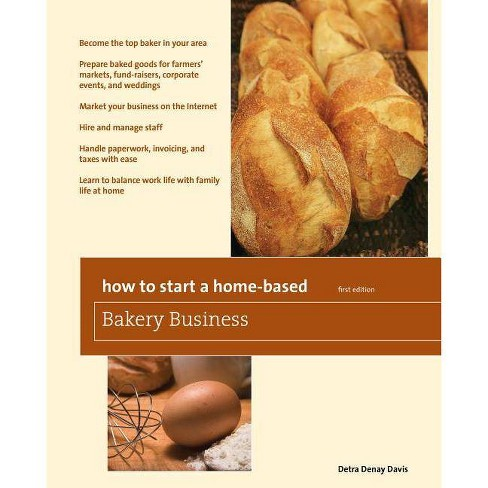 How to Start a Home-Based Bakery Business - by  Detra Denay Davis (Paperback) - image 1 of 1