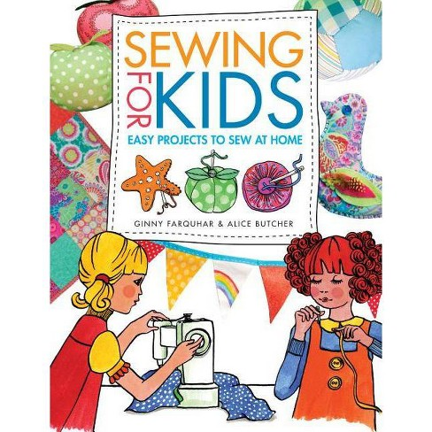 Sewing for Kids - by  Alice Butcher & Ginny Farquhar (Paperback) - image 1 of 1