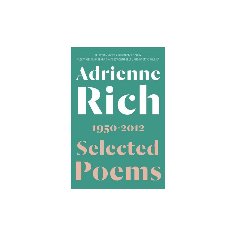 Selected Poems : 1950-2012 - by Adrienne Cecile Rich (Paperback)