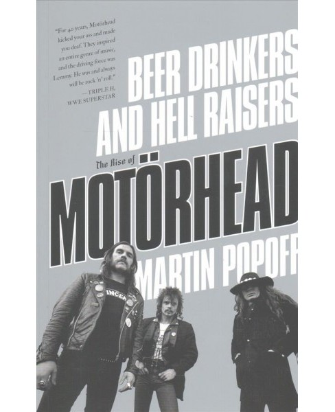 Beer Drinkers and Hell Raisers : The Rise of Motorhead (Paperback) (Martin Popoff) - image 1 of 1
