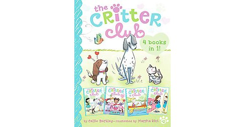 Critter Club - 4 Books in 1! : Amy Meets Her Stepsister / Ellie's Lovely Idea / Liz at Marigold Lake / - image 1 of 1