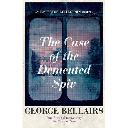 The Case of the DeMented Spiv - (Inspector Littlejohn Mysteries) by  George Bellairs (Paperback) - image 1 of 1