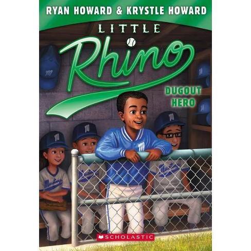 Dugout Hero (Little Rhino #3), Volume 3 - by  Ryan Howard & Krystle Howard (Paperback) - image 1 of 1