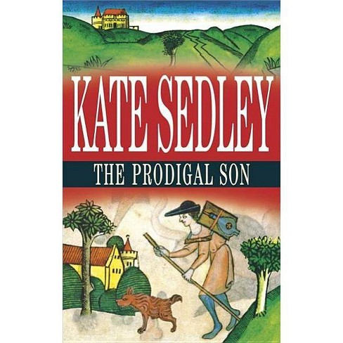 The Prodigal Son - (Severn House Large Print) by  Kate Sedley (Hardcover) - image 1 of 1