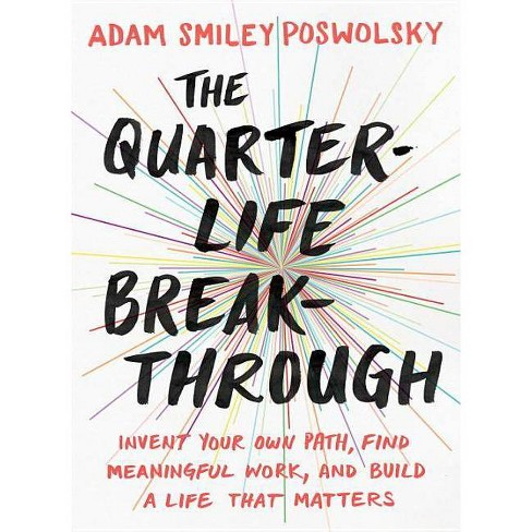 The Quarter-Life Breakthrough - by  Adam Smiley Poswolsky (Paperback) - image 1 of 1
